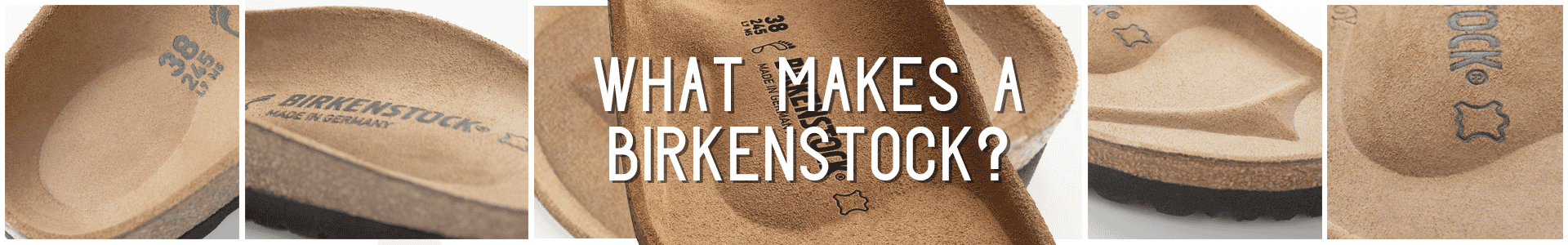 What Makes A Birkenstock Banner